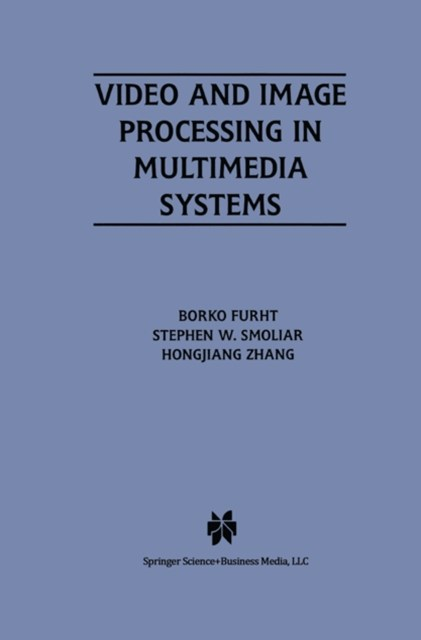 (ebook) Video and Image Processing in Multimedia Systems