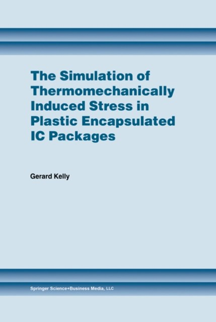 Simulation of Thermomechanically Induced Stress in Plastic Encapsulated IC Packages