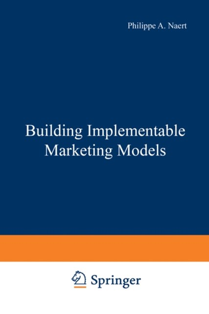 Building Implementable Marketing Models
