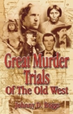 Great Murder Trials of the Old West