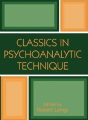 Classics in Psychoanalytic Technique