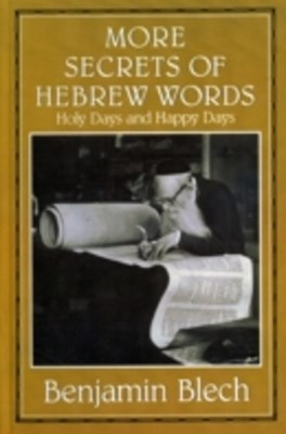 More Secrets of Hebrew Words