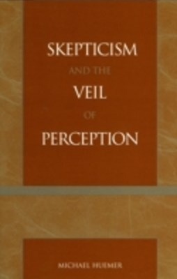 Skepticism and the Veil of Perception
