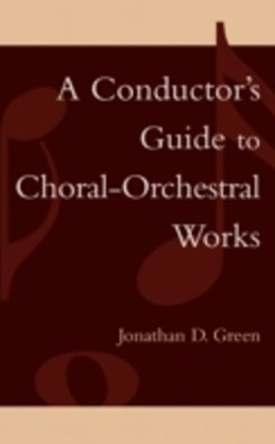 Conductor's Guide to Choral-Orchestral Works