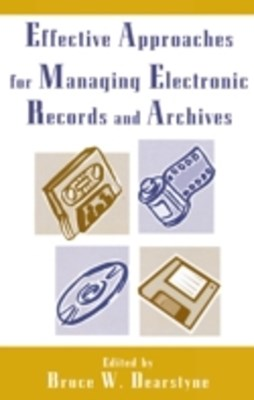 (ebook) Effective Approaches for Managing Electronic Records and Archives
