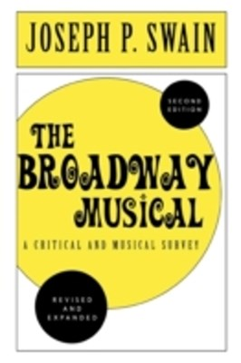 Broadway Musical: A Critical and Musical Survey