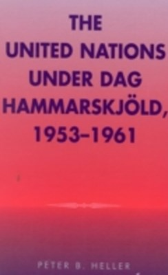 United Nations under Dag Hammarskjold, 1953-1961
