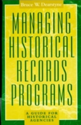 (ebook) Managing Historical Records Programs