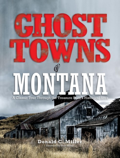 Ghost Towns of Montana