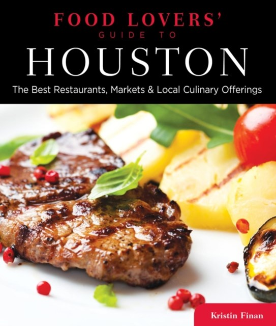 Food Lovers' Guide to(R) Houston