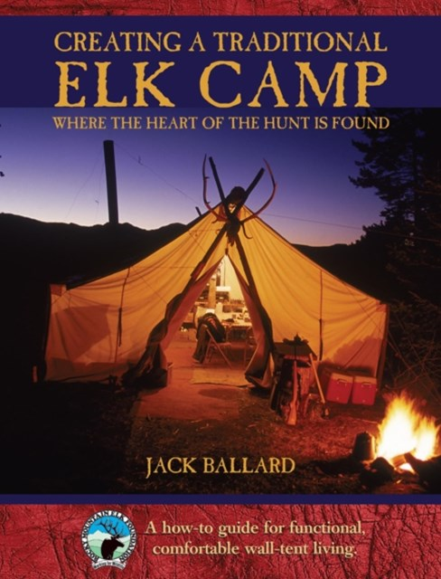 Creating a Traditional Elk Camp