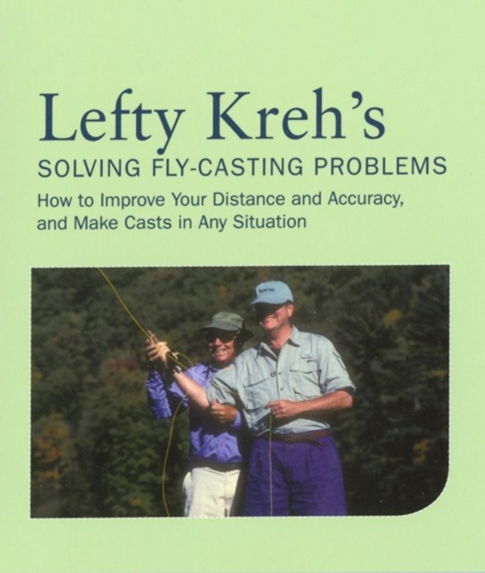 Lefty Kreh's Solving Fly-Casting Problems