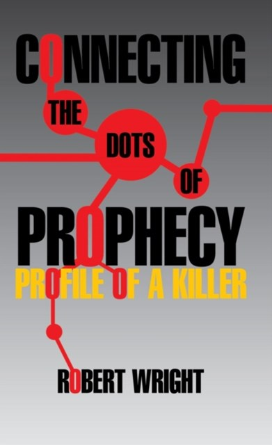 (ebook) Connecting the Dots of Prophecy: Profile of a Killer