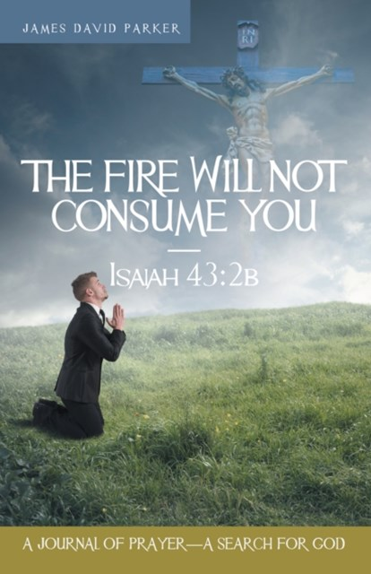 Fire Will Not Consume You-Isaiah 43:2B