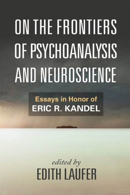 On the Frontiers of Psychoanalysis and Neuroscience