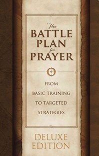The Battle Plan for Prayer, LeatherTouch Edition by Stephen Kendrick, Alex Kendrick (9781462741793) - PaperBack - Religion & Spirituality Christianity