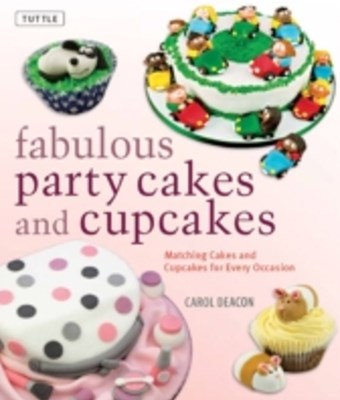 Fabulous Party Cakes and Cupcakes