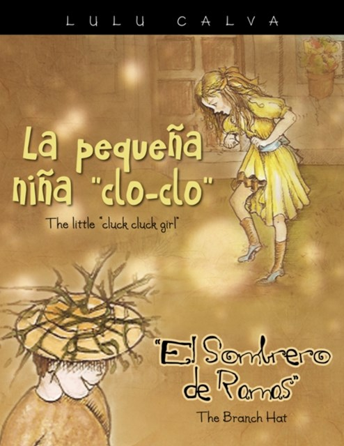 (ebook) La Pequena Nina &quote;Clo-Clo&quote;/The Little &quote;Cluck Cluck Girl&quote;                             El Sombrero De Ramas/The Branch Hat