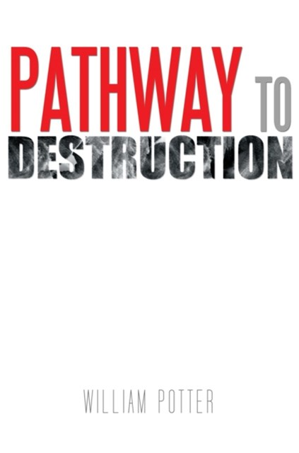Pathway to Destruction