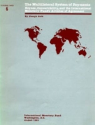 (ebook) Multilateral System of Payments: Keynes, Convertibility, and the Internationa Monetary Fund's Articles of Agreement