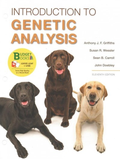Loose-Leaf Version for Introduction to Genetic Analysis