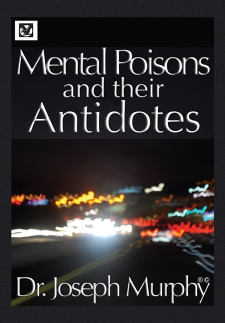 Mental Poisons and Their Antidotes