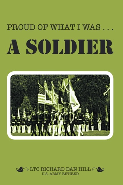 Proud of What I Was - a Soldier