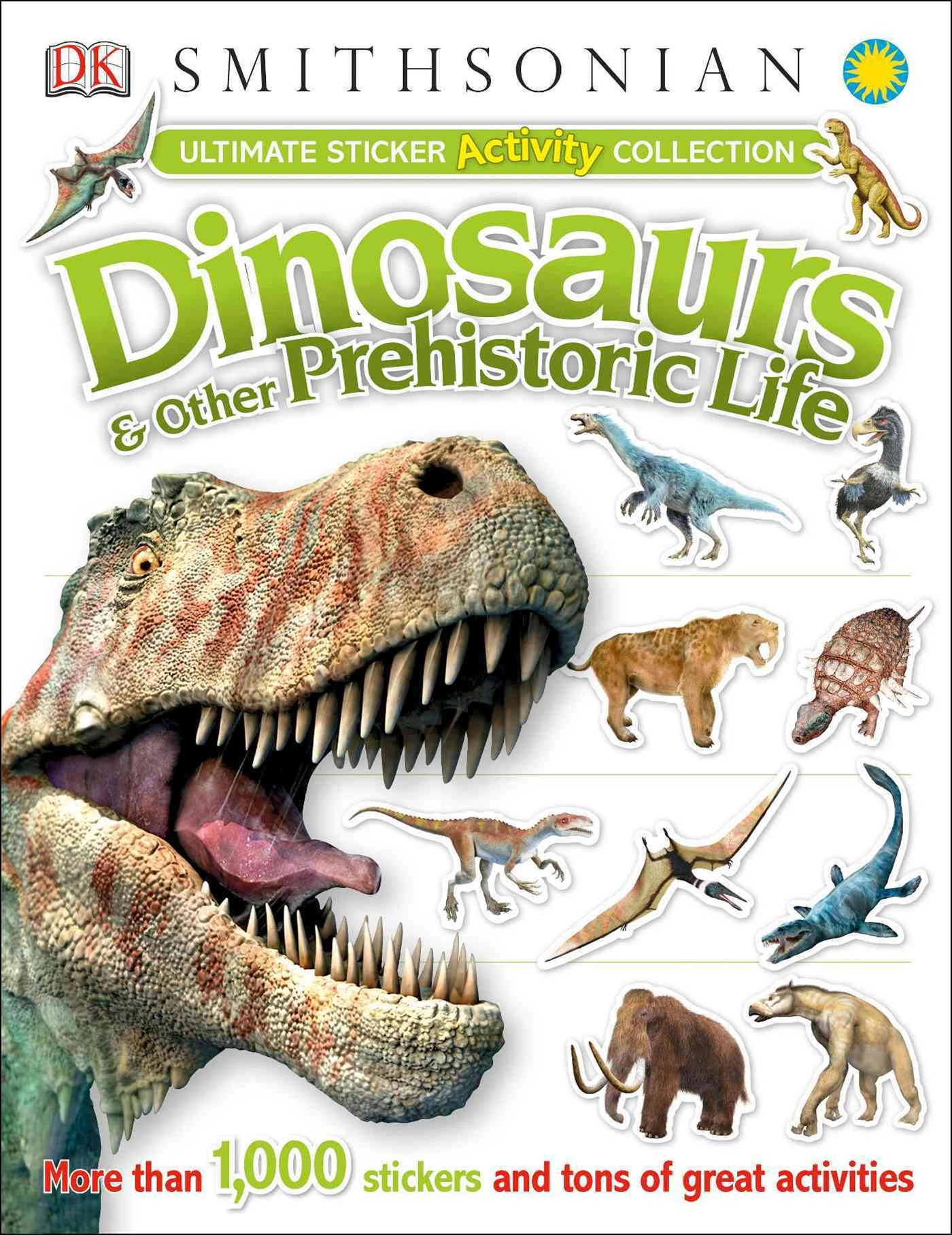 Dinosaurs and Other Prehistoric Life: Ultimate Sticker Activity         Collection