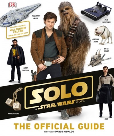Solo a Star Wars Story the Official Guide