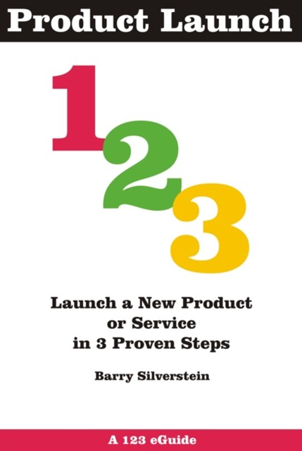 (ebook) Product Launch 123: Launch a New Product or Service in 3 Proven Steps