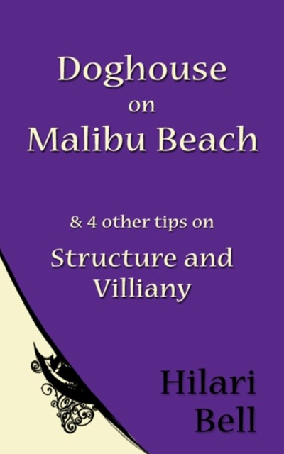 Doghouse on Malibu Beach & 4 other tips on Structure and Villainy
