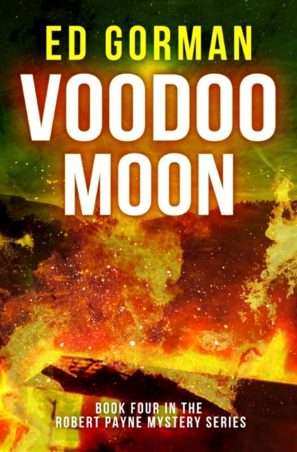 Voodoo Moon: Book Four of the Robert Payne Mystery Series