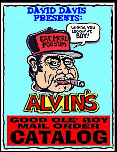 (ebook) Alvin's Good Ole Boy Mail Order Catalog: Everything a Feller Needs to Hunt, Fish, Fight, and Drink
