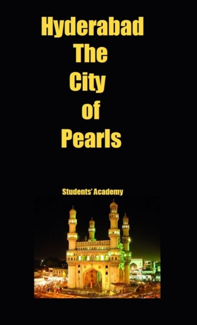 Hyderabad-The City of Pearls
