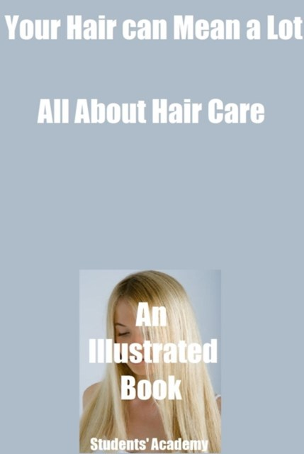 Your Hair can Mean a Lot-All About Hair Care-An Illustrated Book