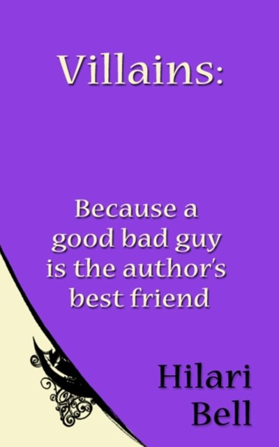 Villains: Because a good bad guy is the author's best friend