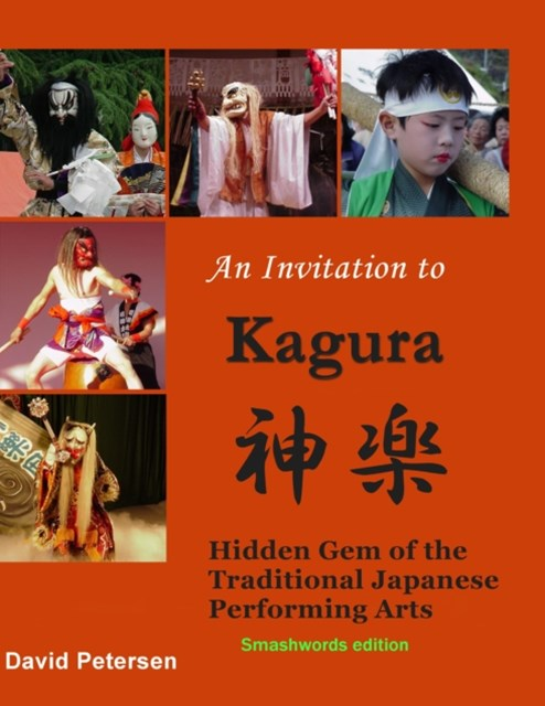 (ebook) Invitation to Kagura: Hidden Gem of the Traditional Japanese Performing Arts