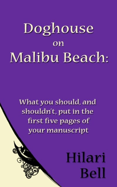 Doghouse on Malibu Beach: What you should, and shouldn't, put in the first five pages of your manus