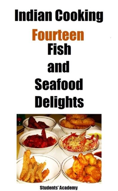Indian Cooking-Fourteen-Fish and Seafood Delights
