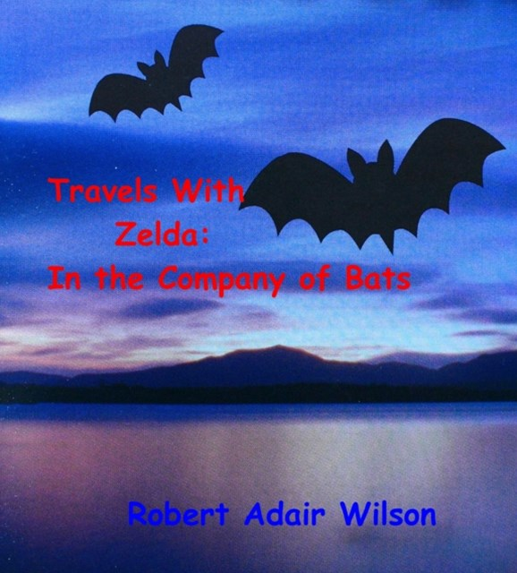 Travels With Zelda: In the Company of Bats