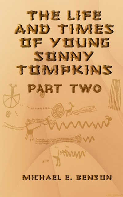 Life and Times of Young Sonny Tompkins, Part 2