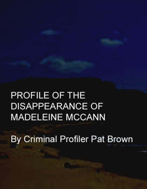 Profile of the Disappearance of Madeleine McCann