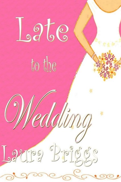 (ebook) Late to the Wedding