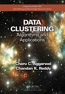 Data Clustering by Chandan K. Reddy, Charu C. Aggarwal (9781466558212) - HardCover - Business & Finance