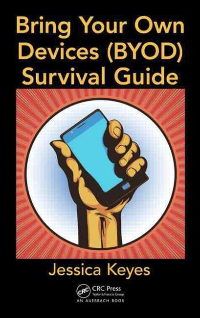 Bring Your Own Devices (BYOD) Survival Guide