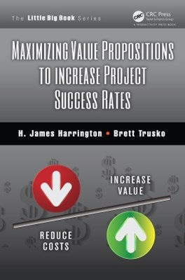 Maximizing Value Propositions to Increase Project Success Rates