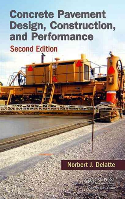 Concrete Pavement Design, Construction, and Performance, Second Edition