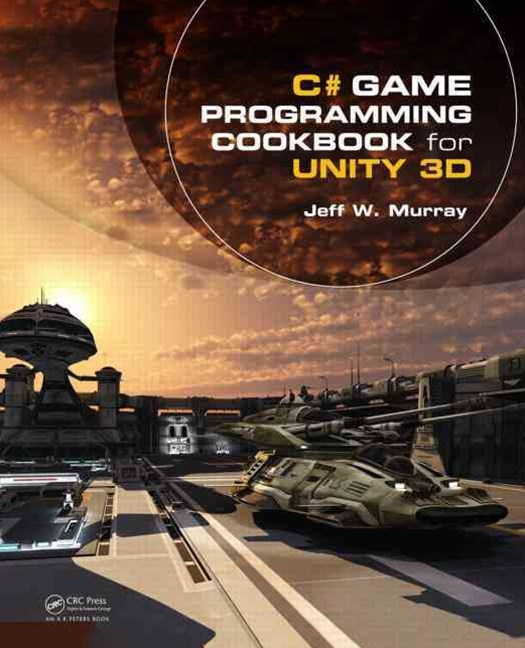 C# Game Development Cookbook for Unity 3D