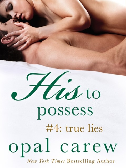 (ebook) His to Possess #4: True Lies
