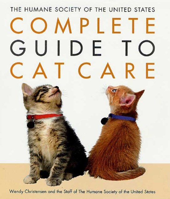 Humane Society of the United States Complete Guide to Cat Care